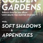 Neon Sigh presents GOLDEN GARDENS + SOFT SHADOWS, APPENDIXES, KYLMYYS!